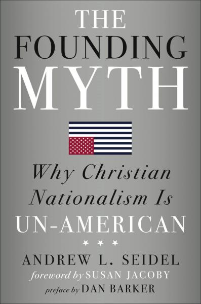 Book Cover, The Founding Myth by Andrew Seidel