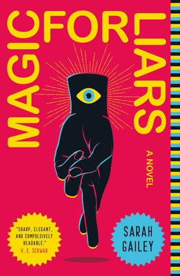 Cover Image Magic for Liars by Sarah GaileyMagic for Liars by Sarah Gailey