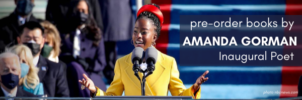 Amanda Gorman Inagural Poet a black woman is wearing a bright yellow fitted coat and red hat and performing at the podium for Joe Biden's inaguration. Text reads, Pre-order books by Amanda Gorman Inaguaral Poet