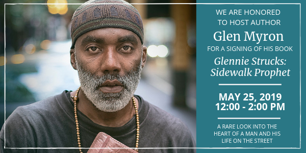 Glen Myron is signing his book Glennie Strucks: Sidewalk Prophet on May 25th from 12pm to 2pm.