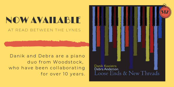 CD Loose Ends & New Threads now available for purchase at Read Between the Lynes! Danik and Debra are a piano duo from Woodstock, who have been collaborating for over 10 years.