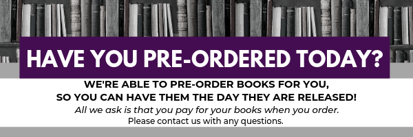 Have you pre-ordered today? We're able to pre-order books for you, so you can have them the day they are released! All we ask is that you pay for your books when you order. Please contact us with any questions.