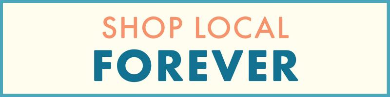 Shop Local Forever