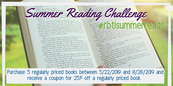 Summer Reading Challenge! Purchase 5 regularly priced books between 5/22/19 and 8/28/19 and receive a coupon for 25% off a regularly priced book! #rbtlsummerreads
